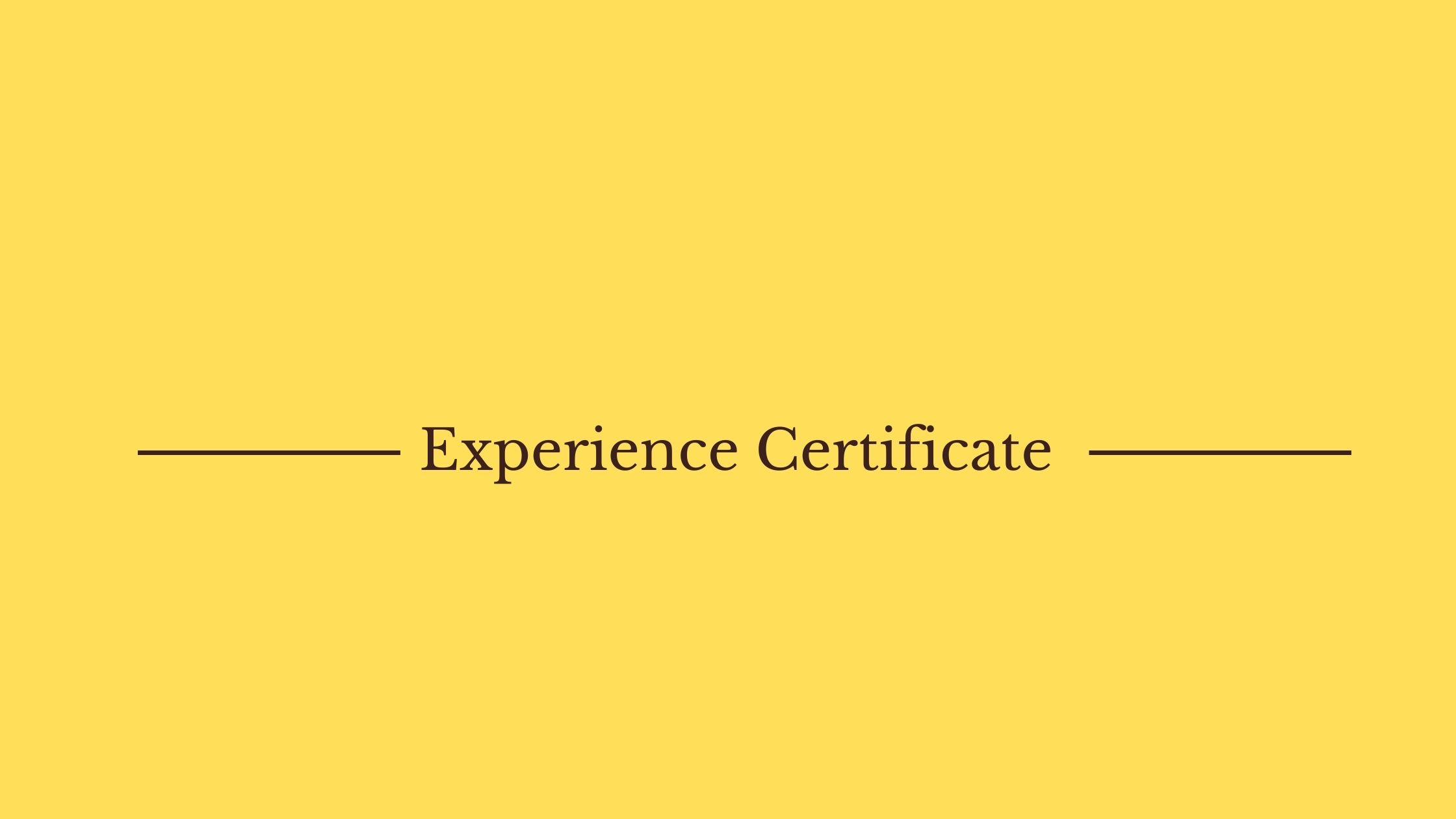 What is experience certificate and how to get it?