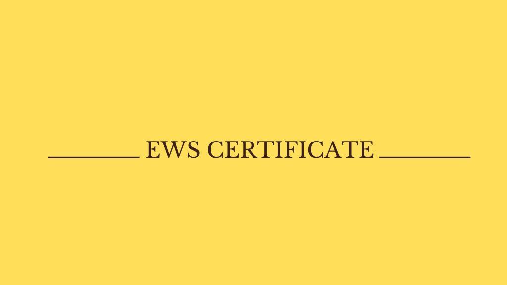 EWS Certificate -Apply Online, Pdf Format & Eligibility