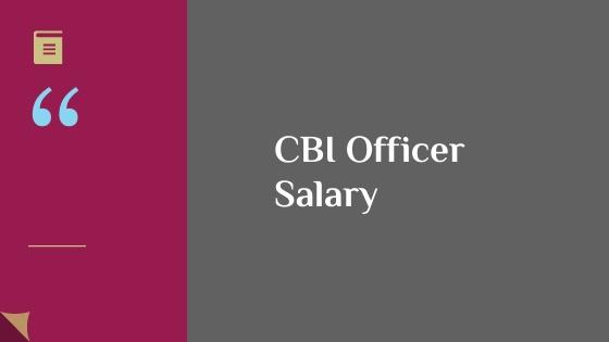 Cbi Officer Salary